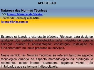 APOSTILA II Natureza  das Normas Técnicas por  Loreno Menezes da  Silveira