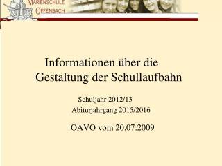 Informationen über die Gestaltung der Schullaufbahn                        Schuljahr 2012/13