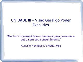 UNIDADE III – Visão Geral do Poder Executivo