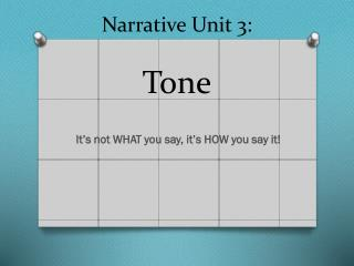 Narrative Unit 3:  Tone