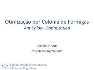 Otimização por Colônia de Formigas Ant Colony Optimization