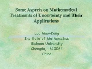 Some Aspects on Mathematical Treatments of Uncertainty and Their Applications