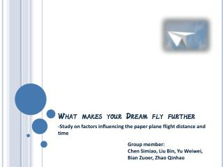 What makes your Dream fly further