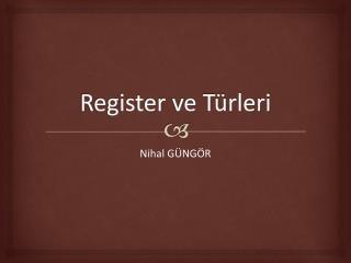 Register  ve Türleri