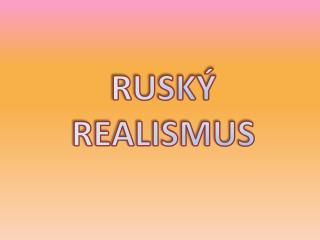 RUSK� REALISMUS