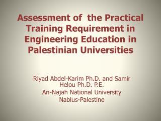 Riyad  Abdel- Karim  Ph.D. and  Samir Helou  Ph.D. P.E. An- Najah  National University