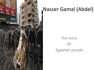 Nasser  Gamal  (Abdel)