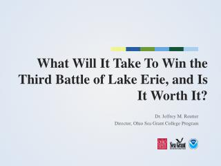 What  W ill  I t  T ake  T o  W in the Third Battle of Lake Erie, and Is It Worth It?