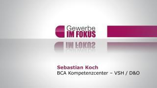 Sebastian Koch BCA Kompetenzcenter – VSH / D&O
