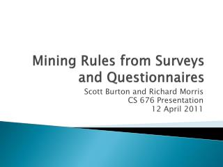 Mining Rules from Surveys and Questionnaires