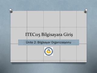 ITEC1 15 Bilgisayara Giriş