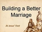 Building a Better Marriage