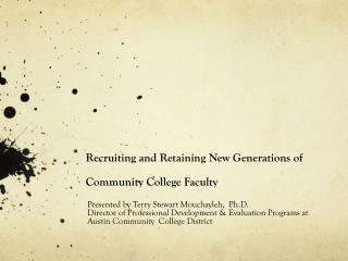 Recruiting and Retaining New Generations of Community College Faculty
