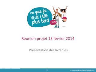 Réunion projet 13 février 2014