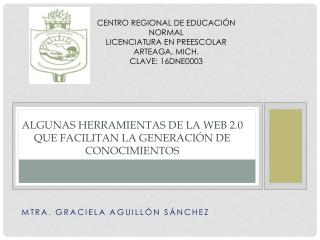 ALGUNAS HERRAMIENTAS DE LA WEB 2.0 QUE FACILITAN LA GENERACIÓN DE CONOCIMIENTOS