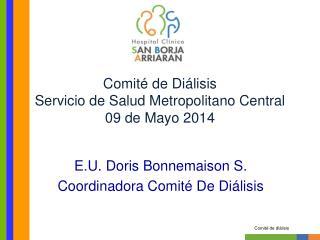 Comit� de Di�lisis Servicio de Salud Metropolitano Central 09 de Mayo 2014