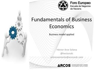 Fundamentals of Business Economics Business model applied