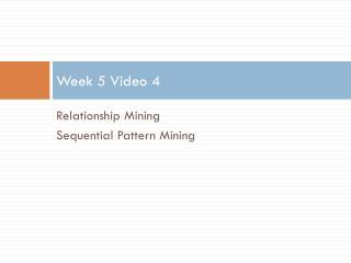 Week 5 Video 4
