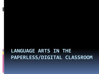 Language Arts in the Paperless/digital classroom