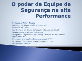 O poder da Equipe de Seguran�a na alta Performance