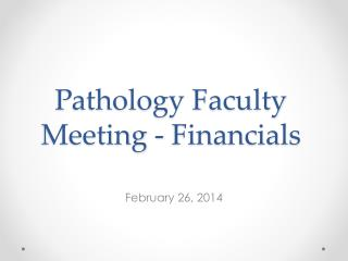 Pathology Faculty Meeting - Financials