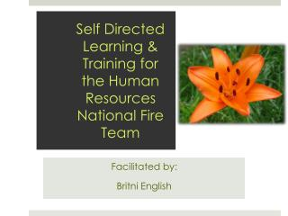 Self Directed Learning & Training for the Human Resources National Fire Team