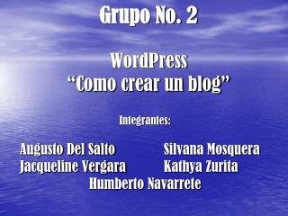 "Grupo No. 2 WordPress ""Como crear un blog"""