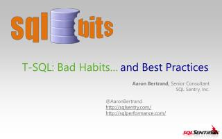 T-SQL: Bad Habits…