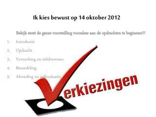 Ik kies bewust op 14 oktober 2012