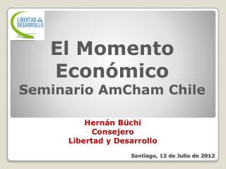 El Momento Económico Seminario  AmCham  Chile