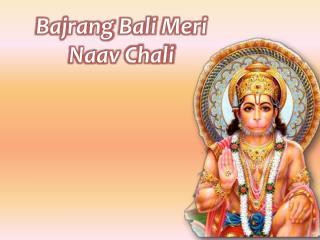 Bajrang  Bali  Meri Naav Chali