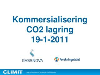 Kommersialisering CO2 lagring 19-1-2011
