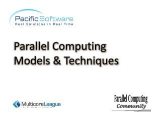 Parallel Computing Models & Techniques