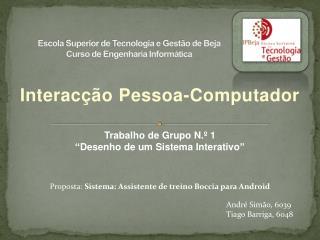 Escola  Superior de Tecnologia e Gestão de Beja  Curso  de Engenharia Informática