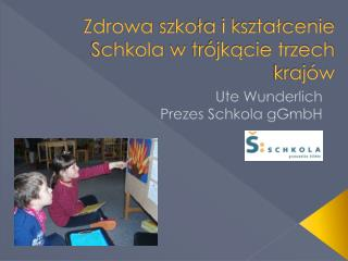 Zdrowa szko ła i kształcenie Schkola w trójkącie trzech krajów