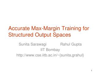 Accurate Max-Margin Training for Structured Output Spaces