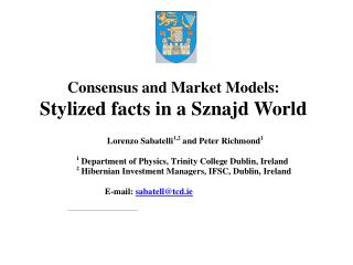 Consensus and Market Models: Stylized facts in a Sznajd World