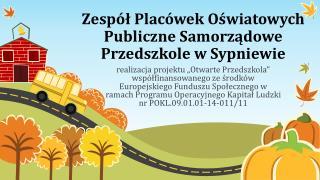 Zespół Placówek Oświatowych Publiczne Samorządowe Przedszkole w Sypniewie