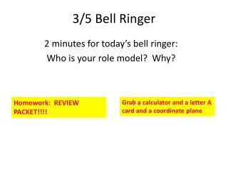 3/5  Bell Ringer