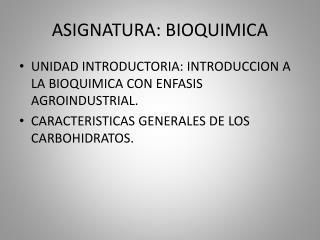 ASIGNATURA: BIOQUIMICA