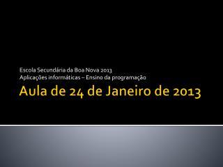 Aula de 24 de Janeiro de  2013