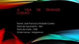 A vida de Trindade Coelho