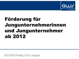Förderung für Jungunternehmerinnen und Jungunternehmer ab 2012