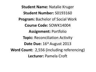 Student Name:  Natalie Kruger Student Number:  S0193160 Program:  Bachelor of Social Work