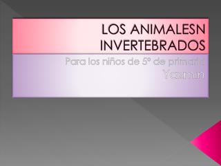 LOS ANIMALESN   INVERTEBRADOS
