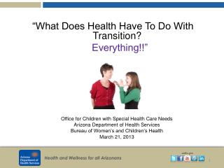 �What Does Health Have To Do With Transition?  Everything!!�