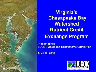 Virginia s  Chesapeake Bay Watershed  Nutrient Credit Exchange Program