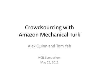Crowdsourcing with Amazon Mechanical Turk