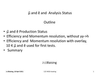 μ̃  and ẽ and  Analysis Status Outline μ̃ and ẽ Production Status