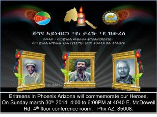 Eritreans In Phoenix Arizona will commemorate our Heroes,